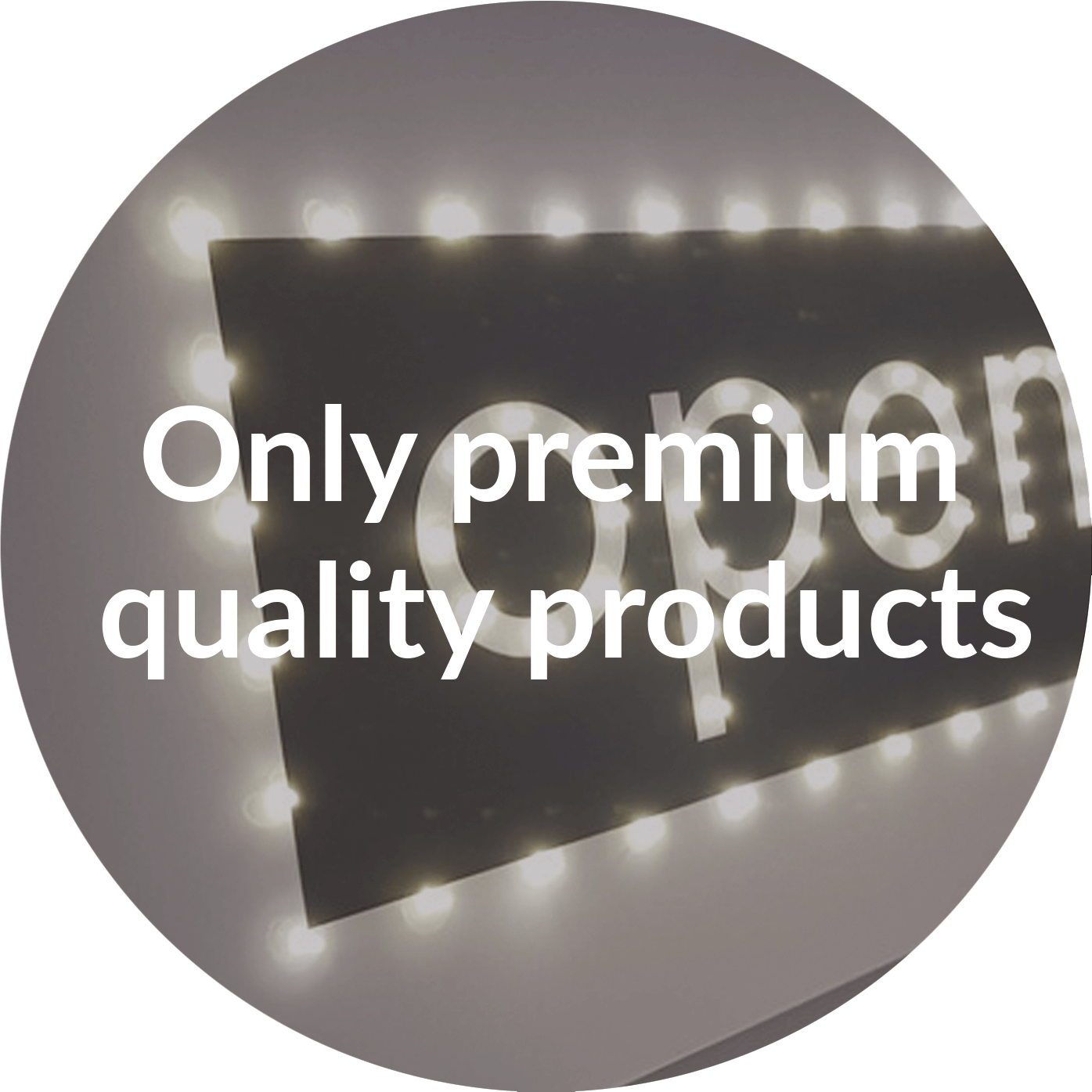 Only premium quality products